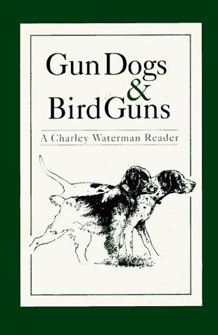 Gun Dogs & Bird Guns