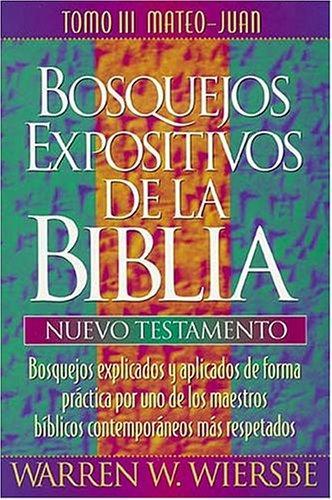 Bosquejos expositivos de Wiersbe (Bosquejos Expositivos de la Biblia)